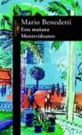 Esta Mañana/Montevideanos (Literatura Alfaguara) - Mario Benedetti