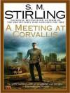 A Meeting at Corvallis (Emberverse Series #3) - S.M. Stirling, Todd McLaren