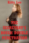 The Secretary's Rough Double Penetration: A Reluctant MFM Threesome Erotica Story - Kitty Lee