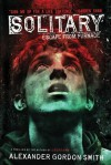 Solitary: Escape from Furnace 2 - Alexander Gordon Smith