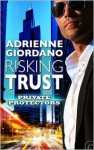 Risking Trust - Adrienne Giordano