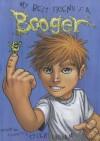 My Best Friend's a Booger - Tyler Kirkham, Rian Kirkham, Sean O'Reilly, John Starr