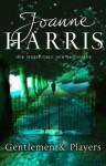 Gentlemen & Players (Mass Market Paperback ) - Joanne Harris