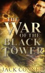 The War of the Black Tower: An Epic Fantasy (The Final War) - Jack Conner