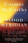 Blood Meridian: Or the Evening Redness in the West - Cormac McCarthy