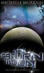 The Saturn Moon - Michelle Murrain