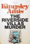 The Riverside Villas Murder - Kingsley Amis