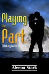 Playing the Part: (Military Erotic Romance) - Aleena Stark