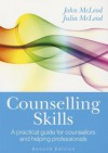 Counselling Skills: A Practical Guide for Counsellors and Helping Professionals - John McLeod, Julia McLeod