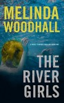 The River Girls - Melinda Woodhall