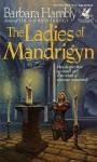 Ladies of Mandrigyn - Barbara Hambly