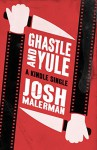 Ghastle and Yule - Josh Malerman