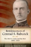 Reminiscences of Conrad S. Babcock: The Old U.S. Army and the New, 1898-1918 (The American Military Experience Series) - Robert H. Ferrell