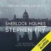 Sherlock Holmes The Definitive Collection - Stephen Fry, Arthur Conan Doyle