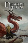 Dragon Reign: Book 1: The One Prophecy - David F Berens