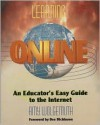 Learning Online: An Educator's Easy Guide to the Internet - Amy Wolgemuth, Amy Wolgemuth-Bordoni, Dee Dickinson