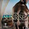 Sleeping 'til Sunrise - Mary Calmes, Greg Tremblay
