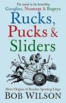 Rucks, Pucks And Sliders: More Origins Of Peculiar Sporting Lingo - Bob Wilson