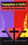 Congregations in Conflict: The Battle over Homosexuality - Keith Hartman