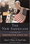 The New Americans: A Guide to Immigration since 1965 (Harvard University Press Reference Library) - Mary C. Waters, Reed Ueda, Helen B. Marrow
