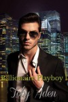 Billionaire Playboy I - Toby Aden