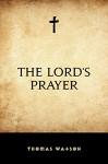 The Lord's Prayer - Thomas Watson
