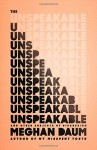 The Unspeakable: And Other Subjects of Discussion - Meghan Daum