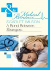 A Bond Between Strangers (Mills & Boon Medical) (The Most Precious Bundle of All - Book 2) - Scarlet Wilson