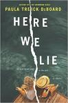 Here We Lie - Paula Treick DeBoard