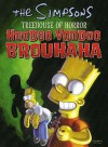 "Hoodoo Voodoo Brouhaha: The "" Simpsons "" Treehouse Of Horror (The "" Simpsons "" ) - Matt Groening"