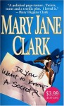Do You Want To Know A Secret? - Mary Jane Clark