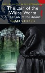 The Lair of the White Worm & The Lady of the Shroud - Bram Stoker