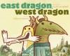 East Dragon, West Dragon - Robyn Eversole, Scott C.