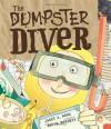 The Dumpster Diver - David Roberts (Illustrator), Janet S. Wong