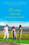 Friendship Makes the Heart Grow Fonder - Lisa Verge Higgins