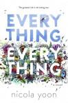 Everything, Everything - Nicola Yoon