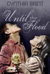 Until the Flood (A Werewolf Romance Novella) - Cynthia Brint