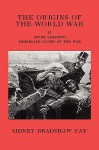 The Origins of the World War, Vol 2: After Sarajevo - Sidney Bradshaw Fay, Sam Sloan