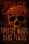 Twisted Minds: A Stacy Green Mystery Thriller Sampler - Stacy Green