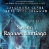 Saving Raphael Santiago - Sarah Rees Brennan, Cassandra Clare, Michael Trevino