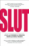 SLUT: A Play and Guidebook for Combating Sexism and Sexual Violence - Katie Cappiello, Meg McInerney, Jennifer Baumgardner