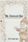 Mr. Chocolate Bar - Violet Vaughn Zigler