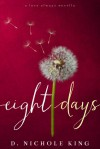 Eight Days - D. Nichole King