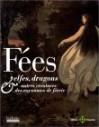 Fées, Elfes, Dragons & Autres Créatures Des Royaumes De Féerie - Claudine Glot, Michel Le Bris
