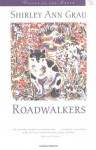 Roadwalkers (Voices of the South) - Shirley Ann Grau