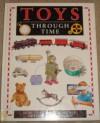 Toys Through Time (Information books - science & technology - through time) - Chris Oxlade