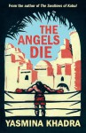 The Angels Die - Yasmina Khadra, Howard Curtis