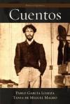 Horacio Quiroga: Cuentos - Horacio Quiroga, Pablo Garcia Loaeza, Tania De Miguel Magro