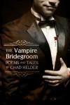 The Vampire Bridegroom - Chad Helder