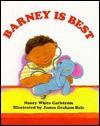 Barney is Best - Nancy White Carlstrom, James Graham Hale